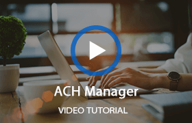 Watch our ACH manager video